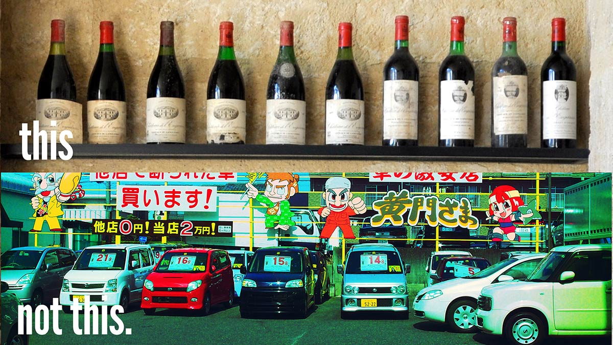 Bottles of fine wine and a used car lot